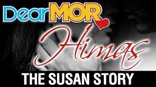 "Dear MOR Uncut: ""Himas"" The Susan Story 08-12-17"