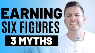 3 Myths About Earning Six Figures