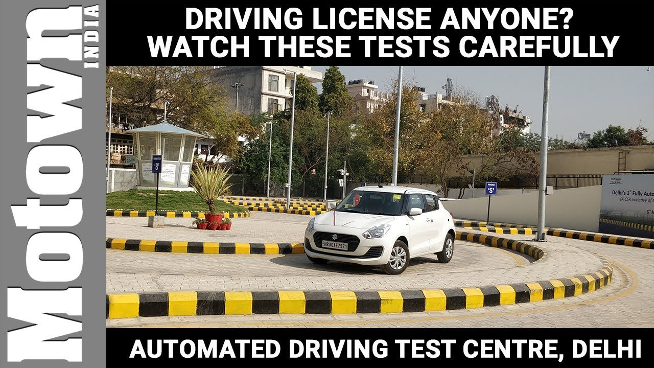 Driving License Anyone? Automated driving tests in Delhi | Motown India