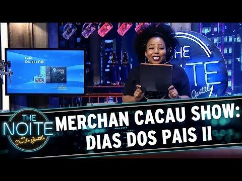 The Noite (06/08/15) - Merchan Cacau Show: Dias Dos Pais II