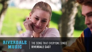 riverdale cast the song that everyone sings   riverdale 1x01 music hd