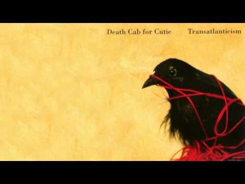 Transatlanticism with Lyrics - Death Cab For Cutie