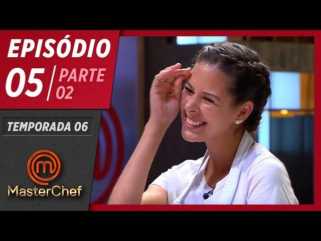 MASTERCHEF BRASIL (21/04/2019) | PARTE 2 | EP 05 | TEMP 06