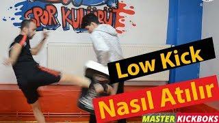 LOW KICK NASIL ATILIR / ( HOW TO LOW KICK / Etkili Low Kick ile Nakavt)