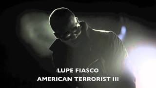 Lupe Fiasco - American Terrorist 3 + DOWNLOAD LINK