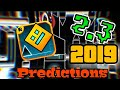 5 CRAZY PREDICTIONS FOR GEOMETRY DASH IN 2019 (2.2/2.3?)