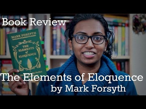 The Elements of Eloquence by Mark Forsyth | Book Review