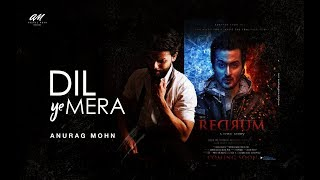 Dil Yeh Mera Anurag Mohn Mp3 Song Download