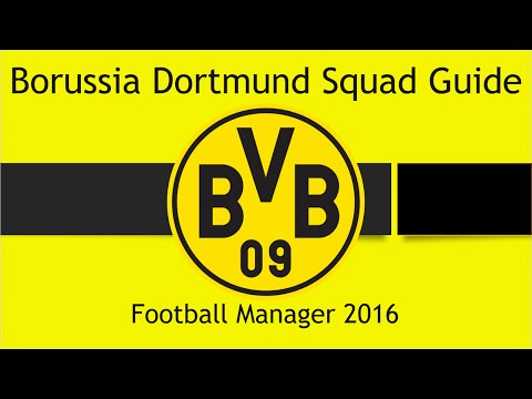 Football Manager 2016 Squad Guide Borussia Dortmund