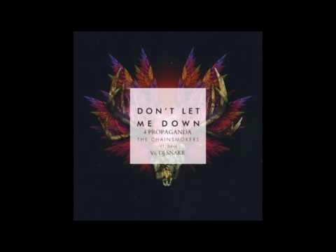 The Chainsmokers Vs. DJ SNAKE - Don't Let Me Down 4 Propaganda (VRG EDIT)
