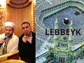 LABBAIK. LEBBEYK ALLAHUMME LEBBEYK. Telbiye getirmek. Talbiyah. Mekke Makkah. Hac umre. Hajj Umrah