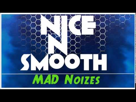 DJ NICE 'N SMOOTH - MAD Noizes Mix 1