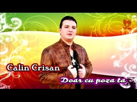 Calin Crisan - Doar cu poza ta