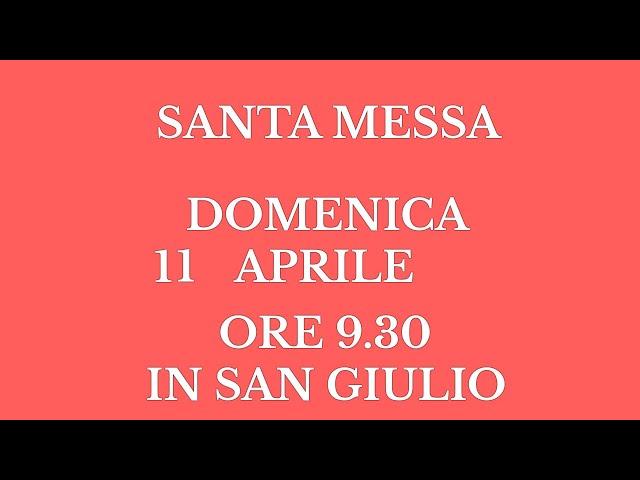 Santa Messa di Domenica 11 Aprile 2021 - Ore 9.30