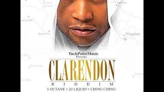 CLARENDON RIDDIM MIX FT. I-OCTANE, VERSATILE, LIQUID & MORE {DJ SUPARIFIC}