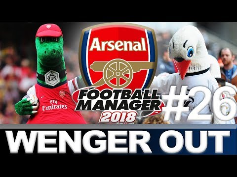 ARSENAL | PART 26 | STUMBLING BLOCKS | WENGER OUT | FOOTBALL MANAGER 2018