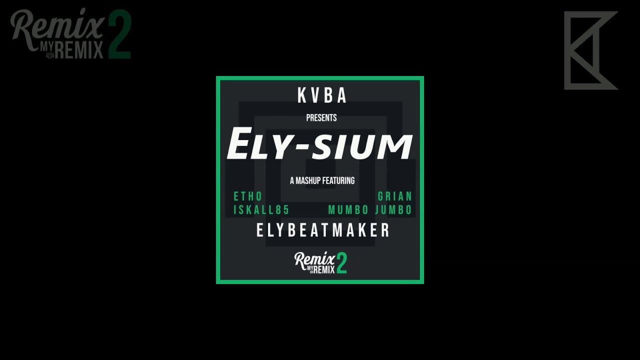 KVBA - Ely-sium (feat. ElyBeatMaker, Etho, Grian, Iskall85, Mumbo Jumbo) #RemixMyRemix2