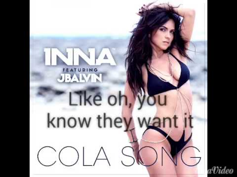 Inna: Cola Song ft.J Balvin (lyrics/letras/sanat)