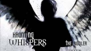 Haunting Whispers by The Riddler, RIDDLER RECORDS ( SEE DESCRIPTION FOR MP3 LINK and LYRICS )