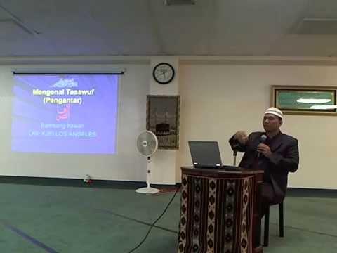 Mengenal Tasawuf oleh Ust Dr. Bambang Irawan - di Masjid KJRI-LA 04/27/2014