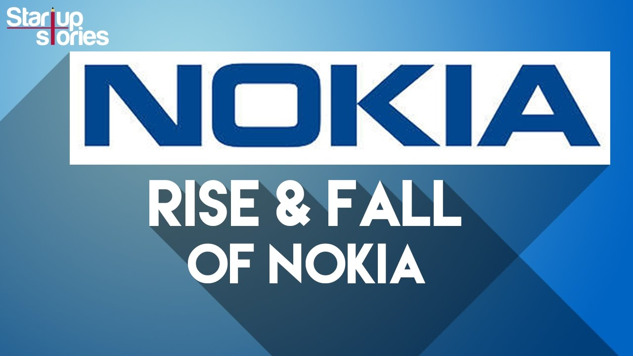 Rise And Fall Of Nokia | How The Brand Was Attack By Apple iPhone & Android | Startup Stories