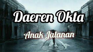 Lirik Daeren Okta - Anak Jalanan