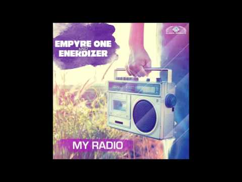 Empyre One And Enerdizer - My Radio (Phillerz Remix Edit)