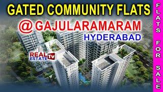Gated Community Luxury Flats @Gajularamaram   Near to JNTU & Kukatpally   Folts for Sale