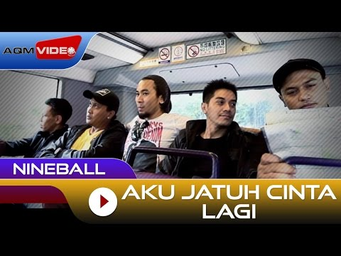 Nineball - Aku Jatuh Cinta Lagi | Official Video