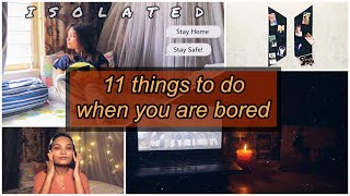 11 Things To Do When You Are Bored and Quarantined | Raisa Alam