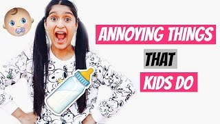 Annoying Things That Kids Do