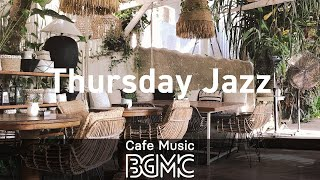 Thursday Jazz: Delicate Instrumental Music - Good Mood Music for Work, Study and Lunch Out