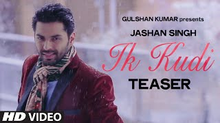 Jashan Singh: Ik Kudi Song Teaser | Releasing 3 June 2015