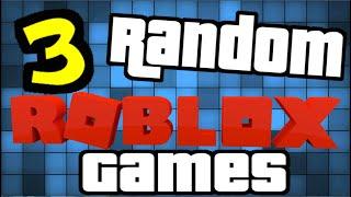 3 Random Roblox Games #1