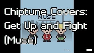 Chiptune Covers: Get Up and Fight (Muse)