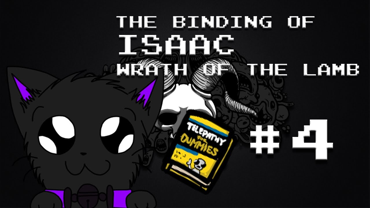 The Binding Of Isaac Wrath Of The Lamb Ep 4 Telepathy For Dummies