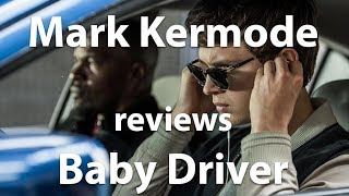Mark Kermode reviews Baby Driver
