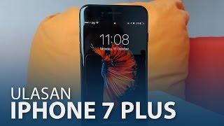 Ulasan: Apple iPhone 7 Plus - Termahal Tetapi Terbaik