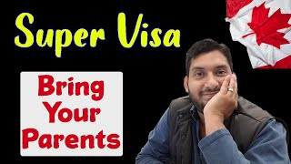 Canada SUPER VISA application process step - by step | Bring your parents to Canada.