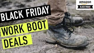 Black Friday Work Boot Deals - BEST OF 2019!