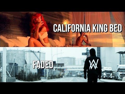 Rihanna & Alan Walker - California King Bed / Faded (MASHUP)