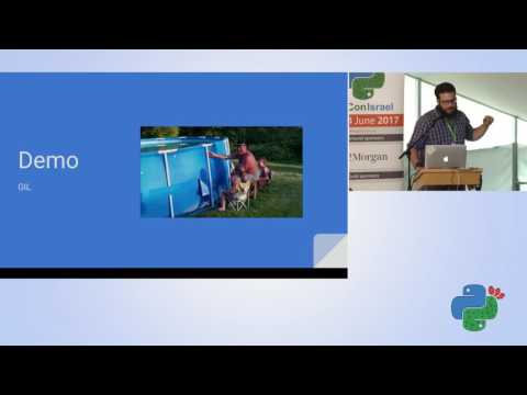 CPython, Grumpy, PyPy - When, How, Why - Itay Weiss - Pycon Israel 2017