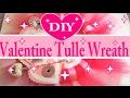 Valentine Tulle Wreath DIY