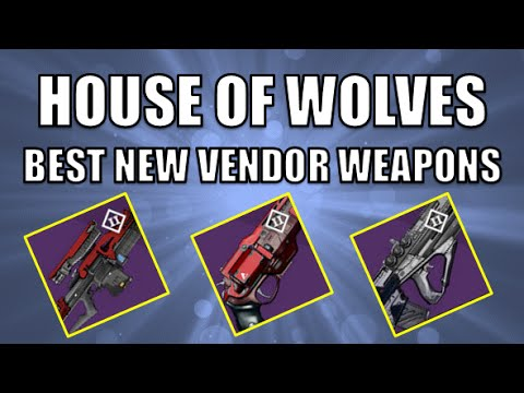 Destiny house of wolves best new vendor weapons which vendor weapon