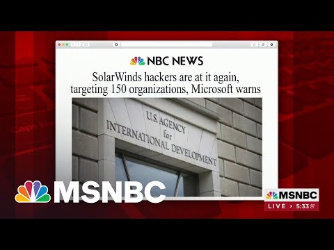 SolarWinds Hackers Are At It Again, Targeting 150 Organizations | MSNBC