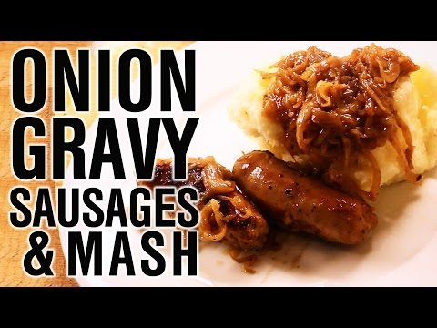 Sausages with Onion Gravy and Mash
