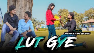 Lut Gaye (Full Song) Emraan Hashmi | Jubin Nautiyal | directed by bipin rai |banarasi Royal Present.