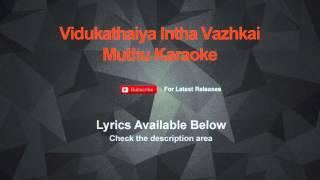 Vidukathaiya Intha Vazhkai Karaoke Muthu Karaoke