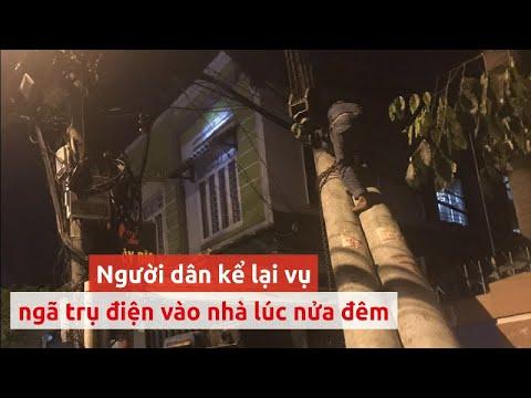 Trụ điện ngã vào nhà, cả gia đình tháo chạy trong đêm – PLO