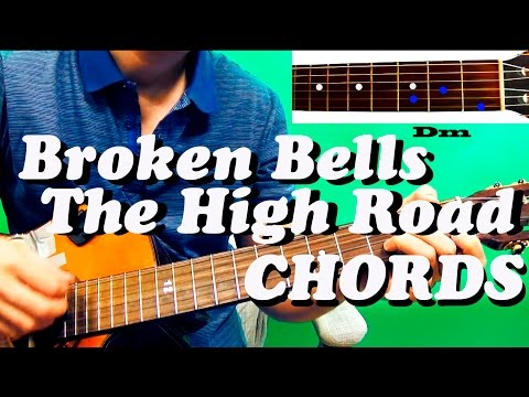 Guitar Chords Broken Bells The High Road Youtube